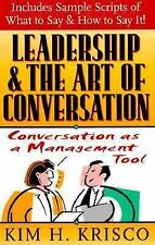 Leadership and the Art of Conversation: Conversation as a Management Tool, Krisc