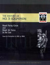 History of No.31 Squadron Royal Flying Corps and Royal Air Force in the East...
