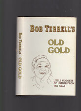 Old Gold: Little Nuggets of Humor from the Hills by Bob Terrell, 1st ed SIGNED