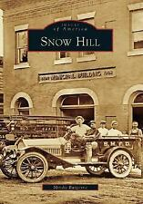 Images of America: Snow Hill by Mindie Burgoyne (2006, Paperback)
