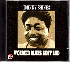 JOHNNY SHINES worried blues ain't bad CD OOP 1974 recordings BLUES