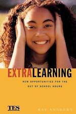 Extra Learning: New Opportunities for Out of School Hours by Andrews  Kay