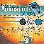 The Complete Animation Course: The Principles, Practice and Techniques of Succes
