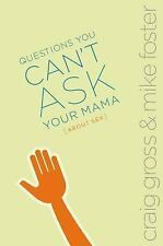 Questions You Can't Ask Your Mama About Sex (invert), Foster, Mike, Gross, Craig