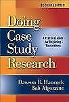 Doing Case Study Research : A Practical Guide for Beginning Researchers by...