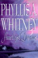Amethyst Dreams Whitney, Phyllis A. Hardcover