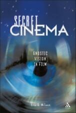 Secret Cinema: Gnostic Vision in Film, Wilson, Eric G., Excellent Book