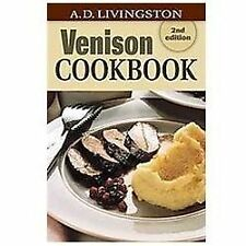 Venison Cookbook: 2nd Edition, Livingston, A. D.