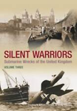 Silent Warriors: Submarine Wrecks of the United Kingdom Vol 3 Wales and the West