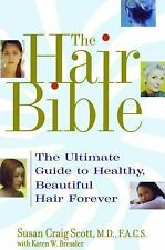 The Hair Bible : The Ultimate Guide to Healthy, Beautiful Hair Forever by...