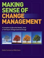 Making Sense of Change Management: A Complete Guide to the Models, Tools and...