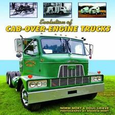 Evolution of Cab Over Engine Trucks by Norm Mort & Doug Grieve Paperback Book