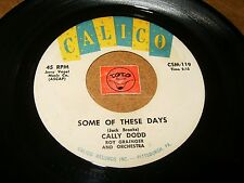 CALLY DODD - SOME OF THESE DAYS - COME OH COME   / LISTEN - GIRL POPCORN