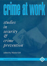 Crime at Work Vol 1: Studies in Security and Crime Prevention: v. 1, , New Book