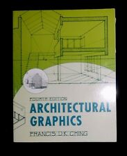 Architectural Graphics by Francis D. K. Ching (2003, paperback) Fourth Edition