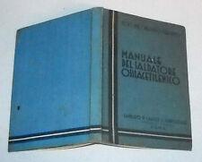 Orlando Stegagno MANUALE DEL SALDATORE OSSIACETILENICO - 1934 Carburo di Calcio