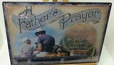 A FATHER'S PRAYER, DEAR GOD MAKE ME THE KIND OF MAN MY SON THINKS I AM, TIN SIGN