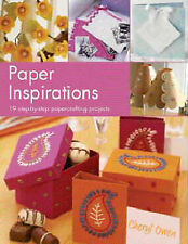 Owen, Cheryl Paper Inspirations: Over 35 Illustrated Papercrafting Projects Very