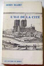 L'ÎLE DE LA CITÉ - Jacques Hillairet (éd. de Minuit 1970)