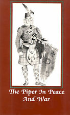 THE PIPER IN PEACE & WAR - Scotland Scottish military history - bagpipe - piping
