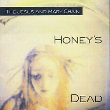 Honey's Dead by The Jesus and Mary Chain (CD, Aug-2000, Warner Music)