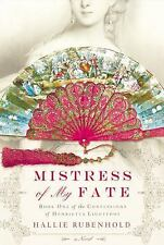 Mistress of My Fate (The Confessions of Henrietta Lightfoot), Rubenhold, Hallie,