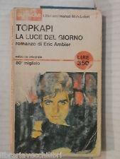 TOPKAPI LA LUCE DEL GIORNO Eric Ambler Mondadori Oscar settimanali 1965 romanzo
