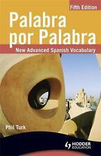 Palabra por Palabra : New Advanced Spanish Vocabulary by Phil Turk (2010,...