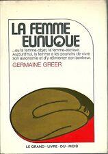 LA FEMME EUNUQUE 1971 Germaine GREER SOCIOLOGIE Féminisme MLF Sexualité