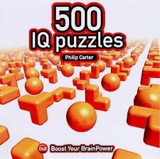 Boost Your Brainpower: 500 IQ Puzzles, Carter, Philip J.