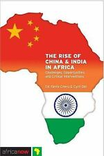 The Rise of China and India in Africa: Challenges, Opportunities and Critical I