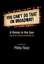 You Can't Do That on Broadway!: A Raisin in the Sun and Other Theatrical Improba