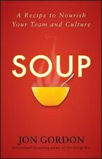 Soup: A Recipe to Nourish Your Team and Culture by J...