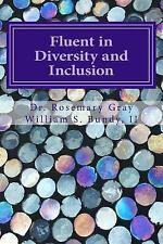 Fluent in Diversity and Inclusion : Cultural Pursuit by Rosemary Gray and...