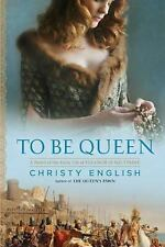 To Be Queen: A Novel of the Early Life of Eleanor of Aquitaine-ExLibrary