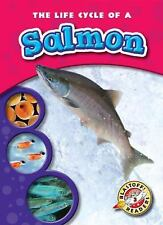 The Life Cycle of a Salmon (Blastoff! Readers: Life Cycles) (Blastoff!-ExLibrary