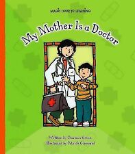 My Mother Is a Doctor (Magic Door to Learning)