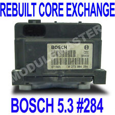 94 95 96 97 98 99 00 Bosch 5.3 ABS EBCM REBUILT Core Exchange 0 273 004 284