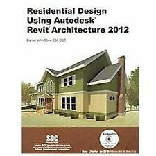 Residential Design Using Autodesk Revit Architecture 2012 by Daniel John Stine