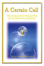 A Certain Call: The Guide to God's Perfect Plan for the Salvation of Mankind...