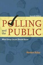 Polling and the Public: What Every Citizen Should Know, 7th Edition, Herbert B.