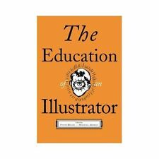 The Education of an Illustrator by Steven Heller / Very Good Paperback