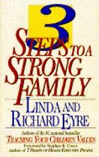 Three Steps to a Strong Family Eyre, Linda & richard Hardcover
