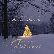 Come Darkness Come Light: Twelve Songs of Christmas by Mary Chapin Carpenter
