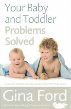 Your Baby and Toddler Problems Solved by Gina Ford NEW