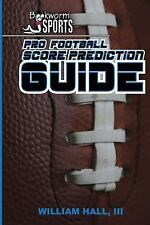 Pro Football Score Prediction Guide by William Hall (2015, Paperback)