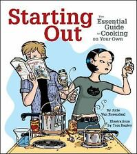 Starting Out: The Essential Guide to Cooking on Your Own, Julie Van Rosendaal, N
