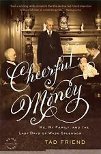 Cheerful Money : Me, My Family, and the Last Days of Wasp Splendor by Tad...