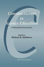 Constructivism in Science Education: A Philosophical Examination
