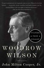 Woodrow Wilson : A Biography by John Milton Cooper (2011, Paperback)